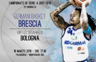 Lega A PosteMobile 2017-18: la Germania Basket Brescia riceve la Virtus Bologna primo match del finale di stagione